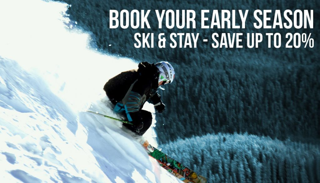 Book your early season; Ski & Stay